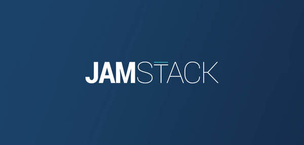 The JAMstack in 2019: Why (and How) to Get Started - Snipcart