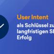 User Intent als Schlüssel zum langfristigen SEO-Erfolg - SISTRIX