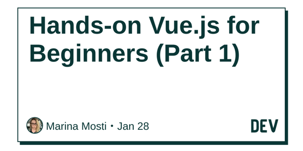 Hands-on Vue.js for Beginners (Part 1)