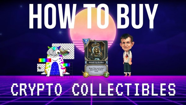 A simple guide on how to buy crypto collectibles