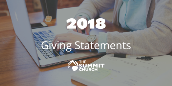 Did you know that you can view, download, and print your 2018 giving statement from the Summit website? Click the image above for instructions.
