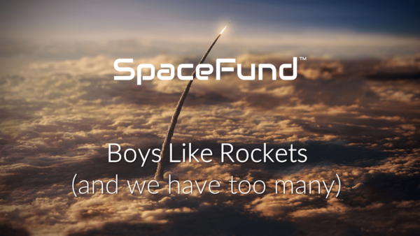 Boys Like Rockets - and we have too many. | SpaceFund