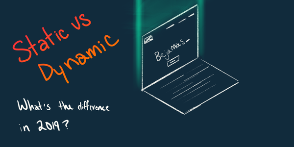 Static vs Dynamic Website—What's the Difference in 2019?