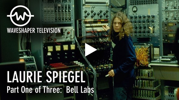 Laurie Spiegel - Waveshaper TV Ep.6 (Part 1 of 3: Bell Labs)