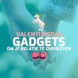 Overleef je relatie met deze must-have Valentijnsdag gadgets - WANT