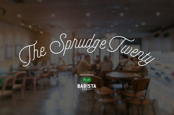 The Sprudge Twenty—Presented By Pacific Foods Barista Series