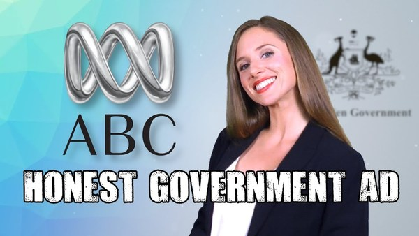 Honest Australian Government Ad | The ABC