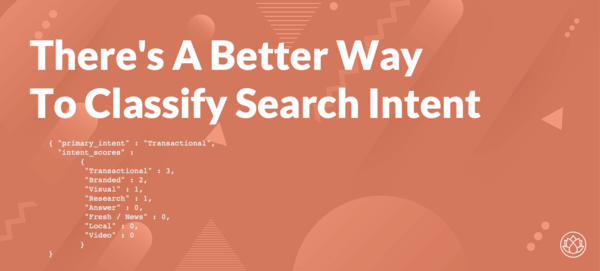 There's A Better Way To Classify Search Intent - Content Harmony
