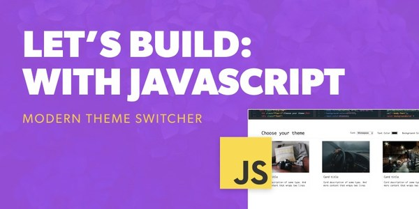 How to code a Theme Switcher with Vanilla JavaScript