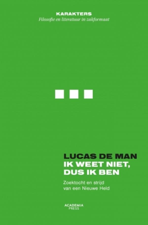 Ik weet niet, dus ik ben - Lucas De Man