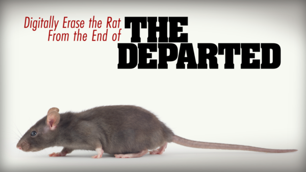 Digitally Erase the Rat From the End of The Departed by Adam Sacks | Kickstarter