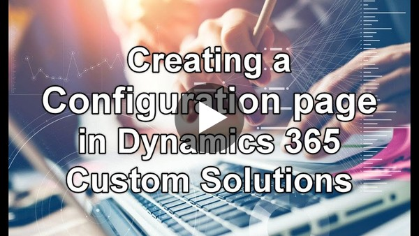 Dynamics 365 2MT Episode 58: Use Configuration Page when creating solutions