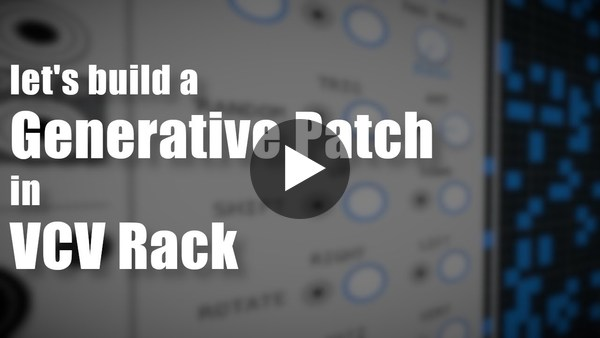 let's build a Generative Patch in VCV Rack