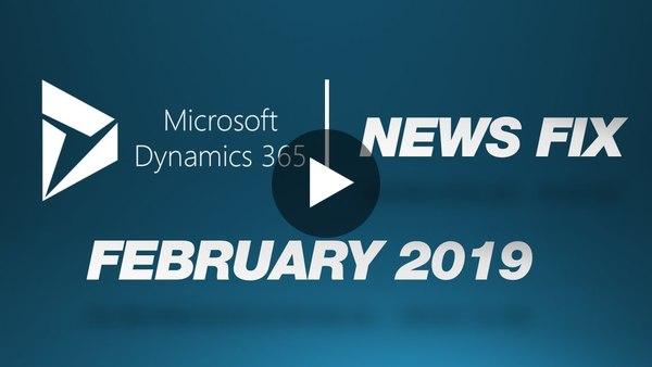 DYNAMICS 365 NEW FIX – February 2019