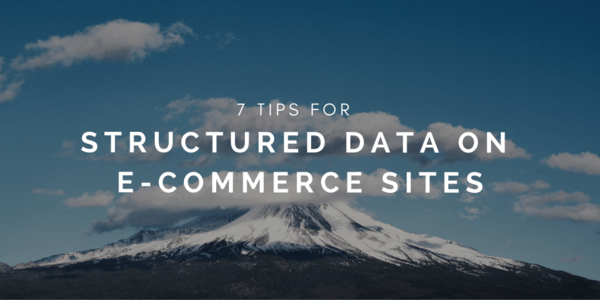 7 Tips for Structured Data on E-commerce Sites | Distilled