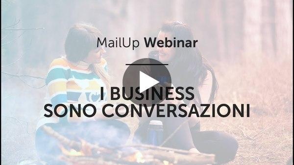 [MailUp Webinar] I business sono conversazioni
