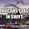 Difference Between A Struct And A Class In Swift.