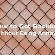 How to Get Backlinks (without Being Annoying) | Skillshare
