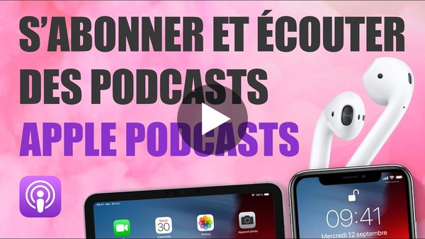 Apple Podcasts : s'abonner et écouter des podcasts gratuitement sur iPhone iPad