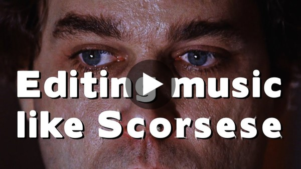How to Edit Music like Scorsese