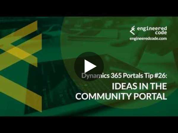 Dynamics 365 Portals Tip #26 - Ideas in the Community Portal - Engineered Code