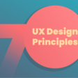 UX Design Principles: A simple guide to create compelling experiences