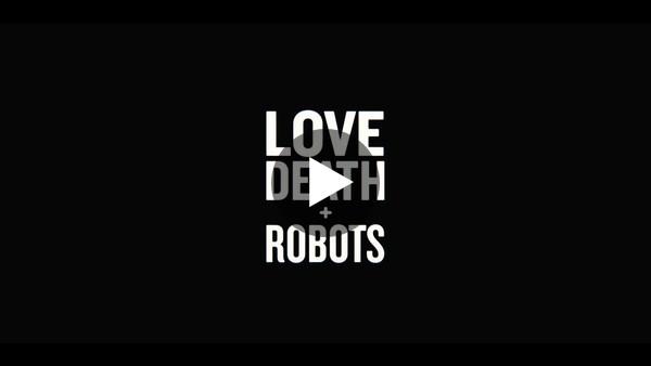 LOVE DEATH + ROBOTS   Official Trailer [HD]   Netflix