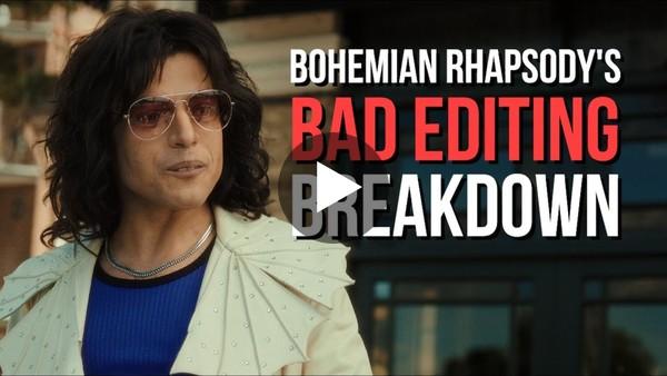 Bohemian Rhapsody's Terrible Editing - A Breakdown