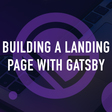 Guide: Building а Landing Page with GatsbyJS — Dashbouquet