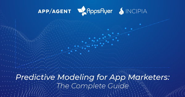 Predictive Modeling for App Marketers: The Complete Guide - AppsFlyer