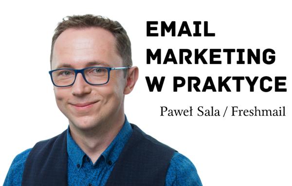 Paweł Sala (CEO & co-founder w FreshMail)