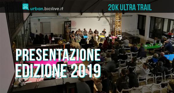20K Ultra Trail 2019: presentazione gara e percorsi