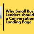Why Small Business Lenders Should Use a Conversational Landing Page