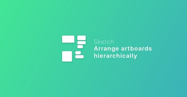 Arrange Artboards Hierarchically  Sketch plugin