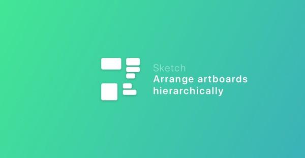 Arrange Artboards HierarchicallySketch plugin