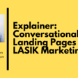 Explainer: Conversational Landing Pages for LASIK Marketing - Tars Blog