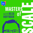 Podcast: Masters of Scale with Reid Hoffman