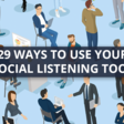 29 ways to use your social listening tool