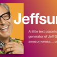 Jeffsum | A little text placeholder generator of Jeff Goldblum awesome... obviously.