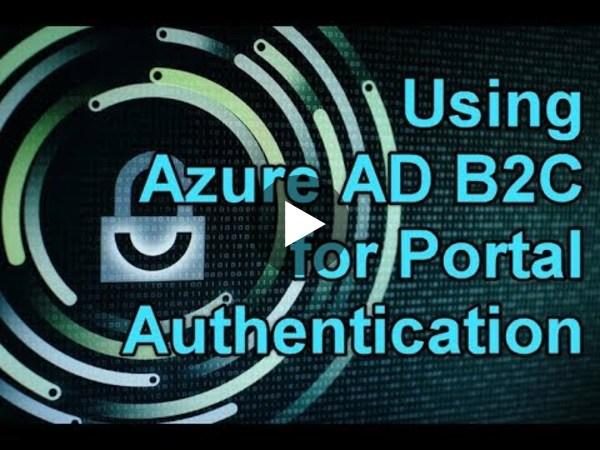 Dynamics 365 2MT Episode 63: Use Azure AD B2C for Portal Authentication