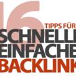 16 Tipps für einfache und schnelle Backlinks - Update 2019