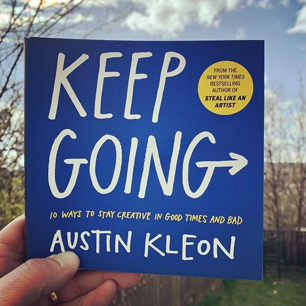Keep Going by Austin Kleon, as modelled by my hand