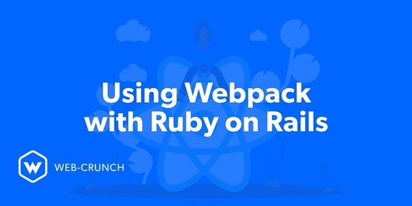 Using Webpack with Ruby on Rails