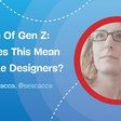 Rundown Of Gen Z: What Does This Mean For Mobile Designers? →