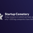 Startup Cemetery - Learn Why +100 Startups Have Failed