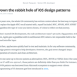 Down The Rabbit Hole Of iOS Design Patterns