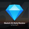💎Sketch 54 Beta Review