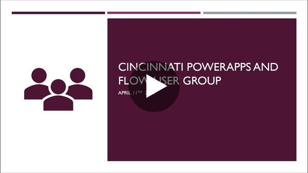 April 2019 Cincinnati PowerApps and Flow User Group Meeting