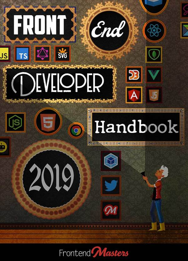Front-end Developer Handbook 2019 - Learn the entire JavaScript, CSS and HTML development practice!