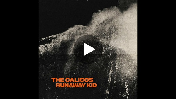 The Calicos - Runaway Kid (Official Audio)
